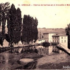 Postales: AREVALO (AVILA) - FABRICA DE HARINAS EN EL AREVALILLO O MOLINO DE VALENCIA. Lote 143554842