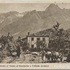 Postales: 121110 CASTILLA Y LEON LEON POSADA DE VALDEON SOTO DE VALDEON AL FONDO EL LLAMBRION COLLADO JERMOSO. Lote 152730566
