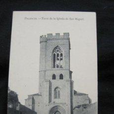 Postales: PALENCIA-TORRE DE LA IGLESIA DE SAN MIGUEL-HAE-POSTAL ANTIGUA-(57.565). Lote 154326074