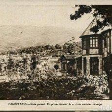 Postales: CANDELARIO-VISTA GENERAL-COLONIA ESCOLAR JAÚREGUI- MUNBRÚ- RARA. Lote 164733834