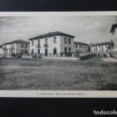 Postales: PALENCIA BARRIO DE MARIA CRISTINA. Lote 165757434