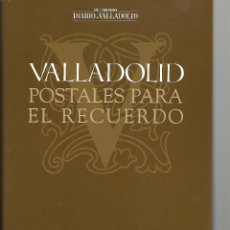 Postales: OCASION ALBUM CON LA COLECCION COMPLETA 118 POSTALES DE VALLADOLID PARA EL RECUERDO VER PARTE FOTOS. Lote 176074730