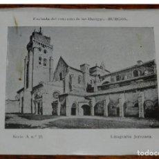 Postales: LITOGRAFIA JEREZANA, FACHADA DEL CONVENTO DE LAS HUELGAS, BURGOS, SERIE A, N. 25, REVERSO CON PUBLIC. Lote 192338991