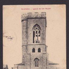 Postales: POSTAL PALENCIA 1910 IGLESIA DE SAN MIGUEL . Lote 194382903