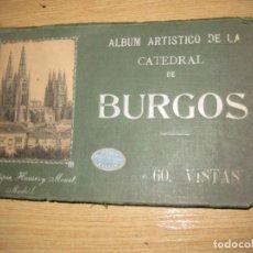 Postales: BLOC LIBRO ALBUM ARTISTICO CATEDRAL DE BURGOS 60 VISTAS . FOTOTIPIA HAUSER MADRID. . Lote 195457121