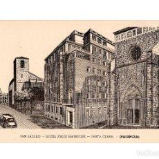 Postales: PALENCIA.- SAN LAZARO. HOTEL JORGE MANRIQUE. SANTA CLARA.. Lote 196390796