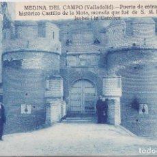Postales: MEDINA DEL CAMPO (VALLADOLID) - PUERTA DE ENTRADA DEL HISTORICO CASTILLO DE LA MOTA. Lote 197139908