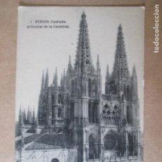 Postales: TARJETA POSTAL DE BURGOS. FACHADA PRINCIPAL DE LA CATEDRAL. HAUSER Y MENET. MADRID. Lote 199208622
