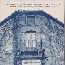 Postales: BARCO DE AVILA (AVILA) - CASA PALACIO DE DON PEDRO DE LA GASCA - PARADOR DE CIRILO. Lote 200087028