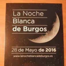 Postales: TARJETA NO POSTAL -LA NOCHE BLANCA DE BURGOS. MAYO DE 2016. EVENTOS. Lote 218911366
