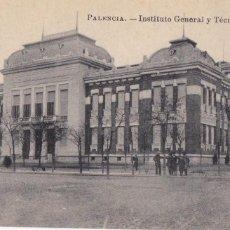 Postales: PALENCIA, INSTITUTO GENERAL Y TECNICO. ED. CASA LUIS SAUS FOTO ALONSO. SIN CIRCULAR. Lote 235795160