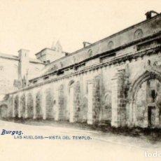 Postales: POSTAL ANTIGUA-BURGOS -LAS HUELGAS-VISTA DEL TEMPLO-DIVIDIDA Y SIN CIRCULAR. Lote 271387108