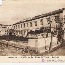 Postales: SANT GINES DE VILASSAR FABRICA DE J. RIBOT . Lote 21530964
