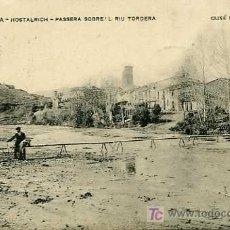 Postales: POSTAL DE HOSTALRICH PASERA SOBRE'L RIU TORDERA CIRCULADA. Lote 5165501