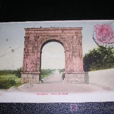 Postales: 47290 TARRAGONA, ARCO DE BARA. Lote 6461987