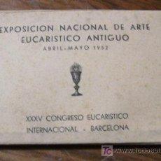 Postales: BLOC DE POSTALES EXPO.NACIONAL DE ARTE EUCARISTICO ANTIGUO-1952 BARCELONA -XXXV CONGRE EUCARISTICO. Lote 10246739