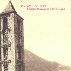 Postales: VALL DE BOHI, Nº19 ESGLESIA PARROQUIAL D'ERILL LA VALL. Lote 9381071