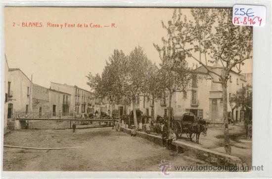 (PS-8464)POSTAL DE BLANES-RIERA Y FONT DE LA CREU (Postales - España - Cataluña Antigua (hasta 1939))