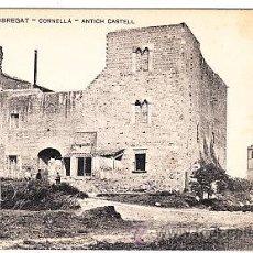 Postales: POSTAL DE CORNELLA Nº201 PLA DEL LLOBREGAT ANTICH CASTELL. Lote 12549332