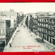 Postales: TARRAGONA , CALLE DE LA UNION , ATV Nº 401 , P29595. Lote 15557576