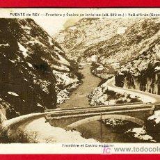Postales: VALLE DE ARAN, LERIDA, PUENTE DE REY, FRONTERA Y CASINO EN INVIERNO, P30073. Lote 14886814