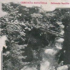 Postales: MUY BUENA POSTAL DE LA CERDAÑA ESPAÑOLA-BALNEARIO SANILLES- LA CASCADA. Lote 15281772