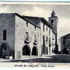 Postales: POSTAL BELLVER DE CERDAÑA PLAZA MAYOR. Lote 15460442