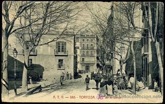 TORTOSA (TARRAGONA) : A.T.V. Nº 585 - CALLE DE LA LONJA (Postales - España - Cataluña Antigua (hasta 1939))