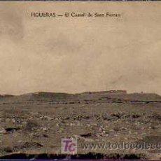 Postales: POSTAL DE FIGUERAS EL CASTELL DE SANT FERRAN. Lote 19919776