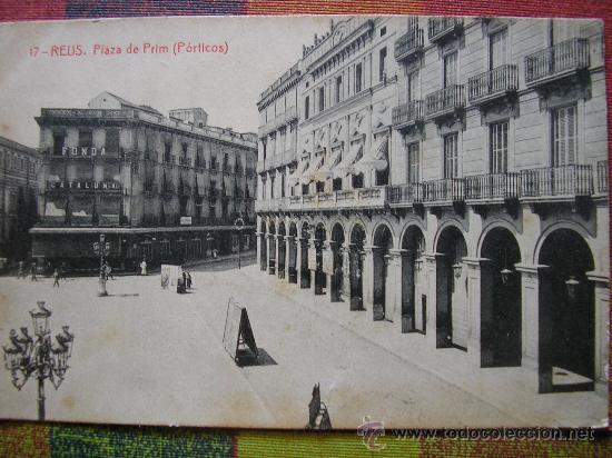 POSTAL REUS PLAZA DE PRIM PORTICOS TARRAGONA (Postales - España - Cataluña Antigua (hasta 1939))