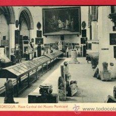 Postales: TORTOSA , TARRAGONA , NAVE CENTRAL DEL MUSEO MUNICIPAL , THOMAS , P44092. Lote 21736648