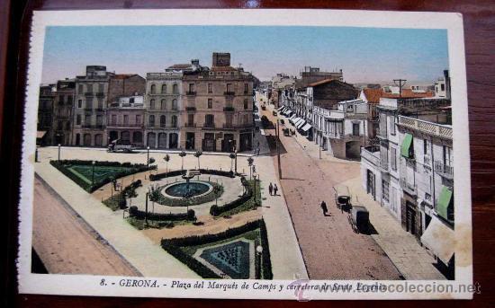Postales: ANTIGUA POSTAL COLOREADA DE GERONA - N. 8 - PLAZA DEL MARQUES DE CAMPS Y CARRETERA DE SANTA EUGENIA - Foto 1 - 23362747