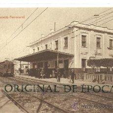 Postales: (PS-20835)POSTAL DE RUBI-ESTACION DEL FERROCARRIL. Lote 23737375