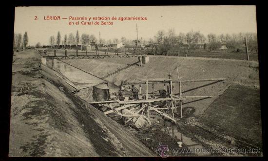 ANTIGUA POSTAL DE LERIDA - N. 2, PASARELA Y ESTACION DE AGOTAMIENTOS EN EL CANAL DE SEROS - COLECCIO (Postales - España - Cataluña Antigua (hasta 1939))