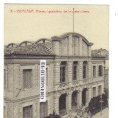 Postales: 18 - IGUALADA . ATENEO IGUALADINO DE LA CLASE OBRERA - 3305 FOTOTIPIA THOMAS - BARCELONA. Lote 26215664