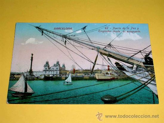POSTAL BARCELONA, PUERTO DE LA PAZ Y TINGLADOS DESDE EL ANTEPUERTO. SIN CIRCULAR. (Postales - España - Cataluña Antigua (hasta 1939))