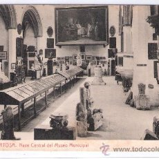 Postales: TORTOSA- 11- NAVE CENTRAL DEL MUSEO MUNICIPAL- (5431). Lote 25245723