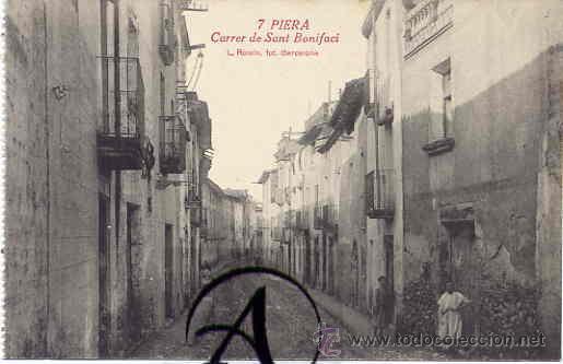PIERA. CALLE SANT BONIFACI. L. ROISIN, FOT. (Postales - España - Cataluña Antigua (hasta 1939))