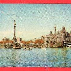 Postales: POSTAL DE BARCELONA MUELLE Y COLON EDICION A, CAMPAÑA Y PUIG FERRÁN CIRCULADA EL 1958. Lote 28176518