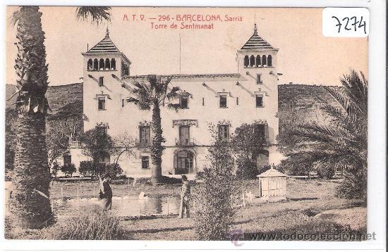 BARCELONA - SARRIA. TORRE DE SENTMENAT- A.T.V.- 296 - (7274) (Postales - España - Cataluña Antigua (hasta 1939))