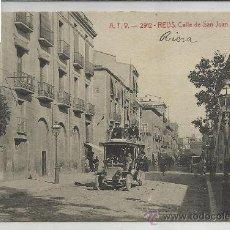 Postales: REUS-A.T.V.-2912-CALLE SAN JUAN - COCHE DE LINEA -(REF-1103). Lote 29904645