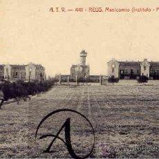 Postales: REUS. MANICOMIO ( INSTITUTO - PEDRO MATA 9. A.T.V 441. Lote 30064838
