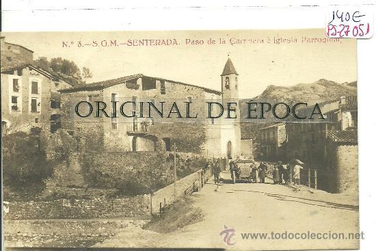 (PS-27051)POSTAL FOTOGRAFICA DE SENTERADA-PASEO DE LA CARRETERA E IGLESIA PARROQUIAL (Postales - España - Cataluña Antigua (hasta 1939))