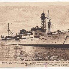 Postales: BARCELONA.- MOTONAVE (CIUDAD DE BARCELONA) DE PALMA DE MALLORCA LLEGANDO A BARCELONA.. Lote 32549851