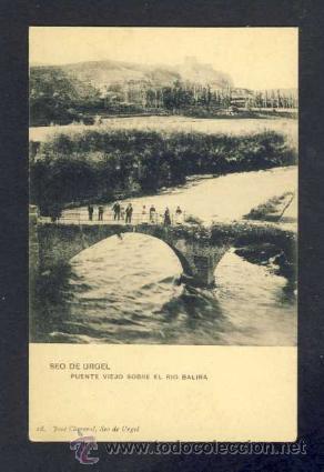 POSTAL DE LA SEU D' URGELL: PONT VELL SOBRE EL RIU VALIRA (CLAVEROL NUM. 18) (Postales - España - Cataluña Antigua (hasta 1939))