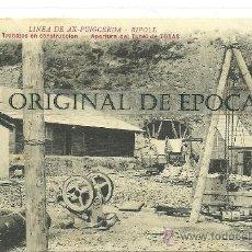 Postales: (PS-28718)POSTAL LA LINEA PUIGCERDA-RIPOLL,TRABAJOS DE CONSTRUCCION.APERTURA DEL TUNEL DE TOSAS. Lote 33139618