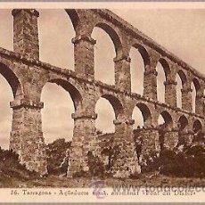 Postales: ANTIGUA POSTAL 36 TARRAGONA AQUEDUCTE ROMA ANOMENAT PONT DEL DIABLE ARXIU TAU. Lote 36828264