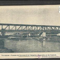 Postales: TARRAGONA-PUENTES DEL FERROCARRIL DE VALENCIA Y REUS SOBRE EL RIO FRANCOLI- TORRES&VIRGILI -(15.600). Lote 37206977