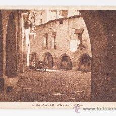 Postales: POSTAL DE BALAGUER, Nº 6 - PLAZA DEL POZO. Lote 37309795