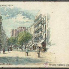 Postales: BARCELONA - EL BORNE VIEJO - LITOGRAFIA EMILIO MAASS - REVERSO SIN DIVIDIR -(17439). Lote 38991701